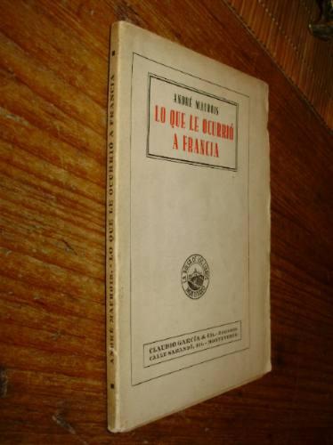 lo que le ocurrio a francia a. maurois claudio garcia 1940s
