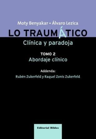 lo traumático. clínica y paradoja: tomo ii. benyakar; lézica