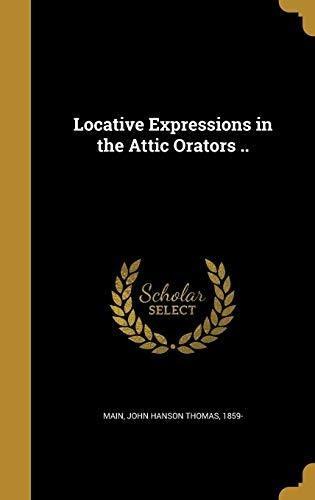 locative expressions in the attic orators .. : john hanson