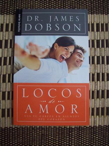 locos de amor dr. james dobson