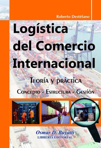 logística en el comercio internacional - destéfano, roberto