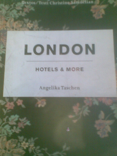 london hotels e more - angelika taschen, hóteis londrinos