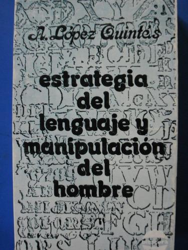 lópez - estrategia del lenguaje y manipulación del hombre.