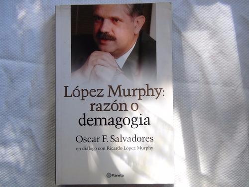 lopez murphy razon o demagogia como nuevo ed planeta