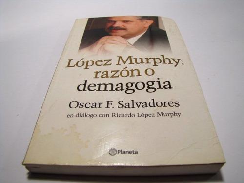 lopez murphy: razon o demagogia, oscar salvadores