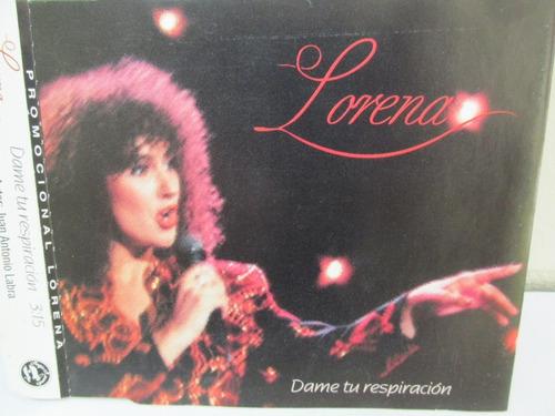 lorena - dame tu respiracion ( cd single )