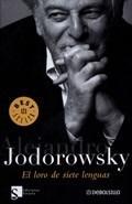 loro de siete lenguas alejandro jodorowsky novela