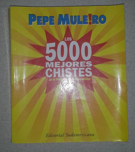 los 5000 mejores chistes de la hist, de la humanida-muleiro