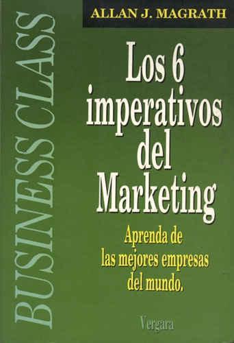 los 6 imperativos del marketing - allan j. magrath