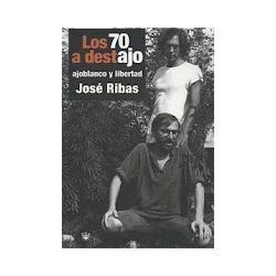 los 70 a destajo jose ribas ajoblanco movida españa utopia
