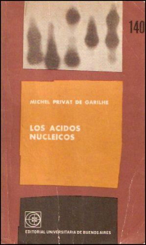 los acidos nucleicos _ michel privat de garilhe - eudeba