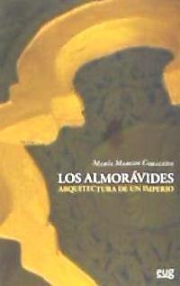 los almorávides: arquitectura de un imperio(libro teoría e h