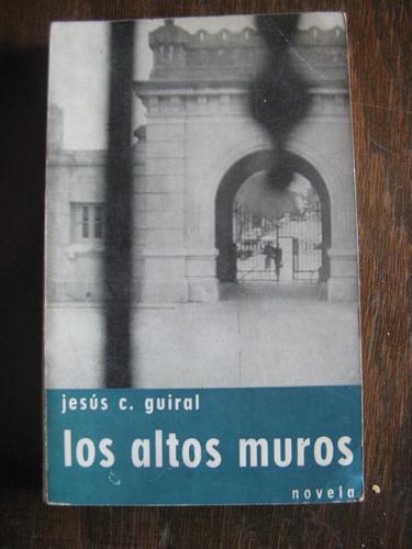 los altos muros. jesus c. guiral