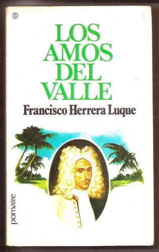los amos del valle· t1 francisco herrera luque·ed. pomaira