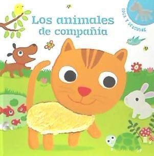 los animales de compañía: toca y descubre(libro infantil)
