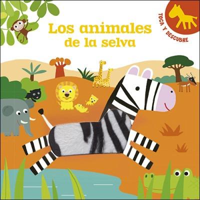 los animales de la selva: toca y descubre(libro infantil y j