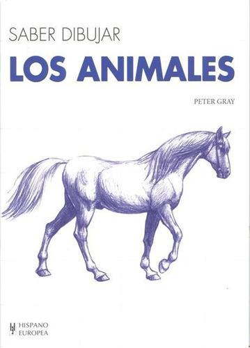 los animales - saber dibujar, peter gray, hispano europea
