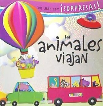 los animales viajan- libro con sorpresas(libro infantil y ju