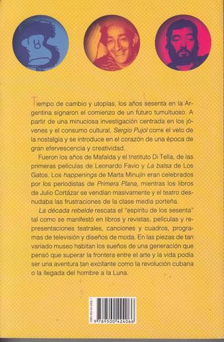 los años 60 en argentina la decada rebelde sergio pujol rock