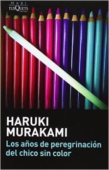 los años de peregrinación del chico sin color; haruki murak