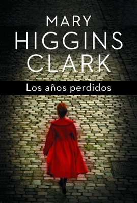 los años perdidos - mary higgins clark