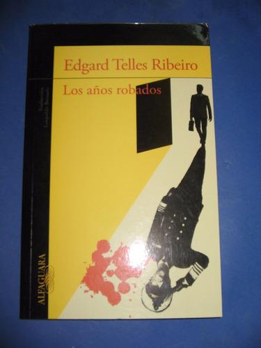 los años robados edgard telles ribeiro alfaguara $1169 nuevo