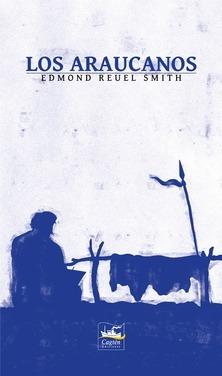 los araucanos - edmond reuel smith