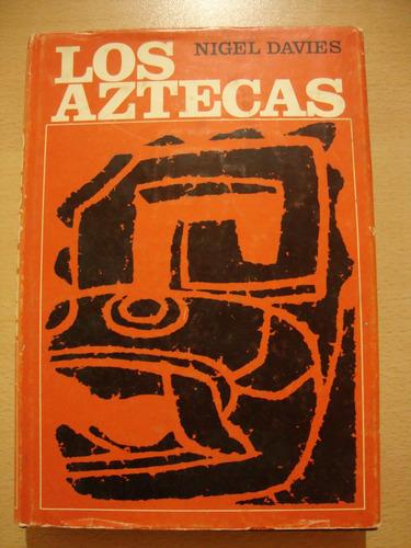 los aztecas - nigel davies - destino