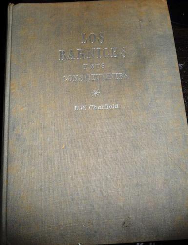 los barnices y sus constituyentes h.w.chatfield usado 1949
