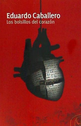 los bolsillos del corazón(libro novela y narrativa)