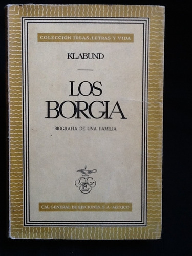los borgia, biografía de una familia. - klabund