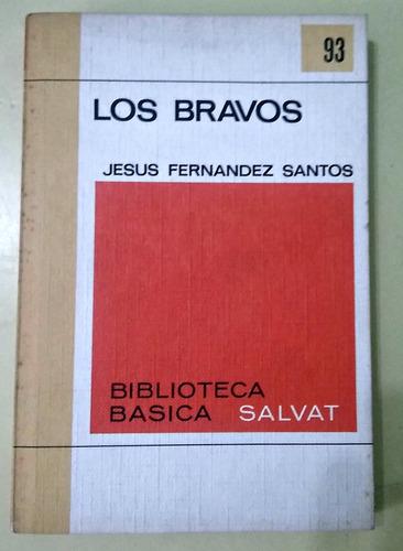 los bravos jesus fernandez santos