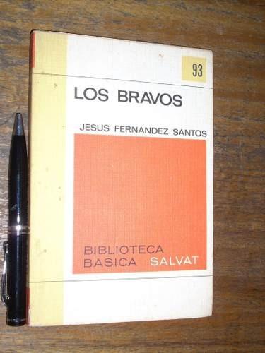 los bravos - jesus fernandez santos - salvat