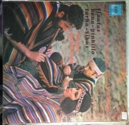 los calchakis, musica indigena de america  vinilo colombia