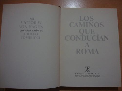 los caminos que conducian a roma - victor von hagen