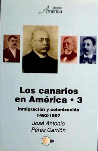 los canarios en am¿rica - tomo iii(libro historia local de e