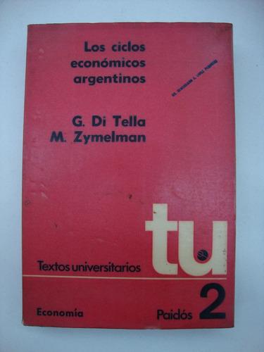 los ciclos economicos argentinos -di tella - zymelman