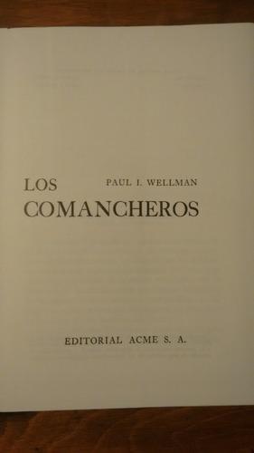 los comancheros. paul i. wellman.