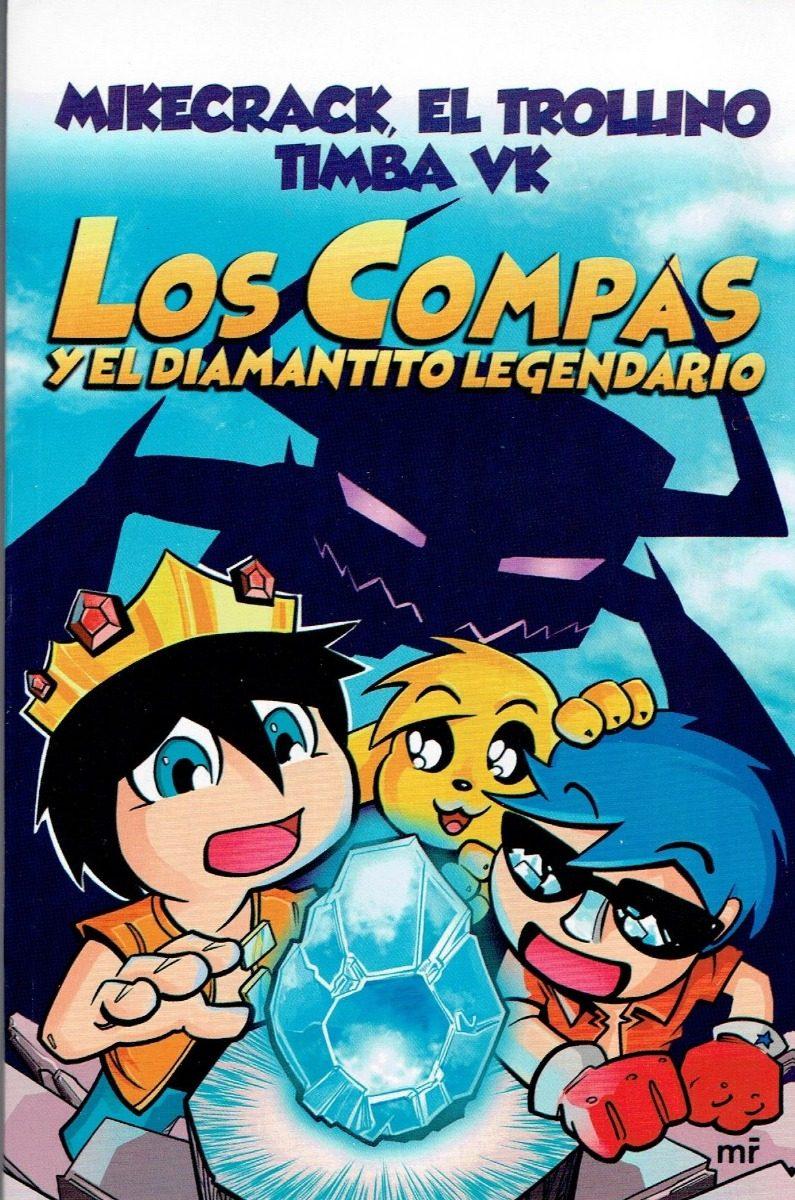 Los Compas Y El Diamantito Legendario - Mikecrack - Ed. Mr