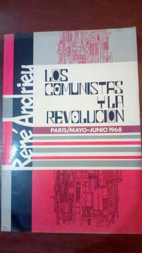los comunistas y la revolución. rene andrieu. envío gratis