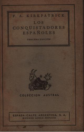 los conquistadores españoles - f. a. kirkpatrick