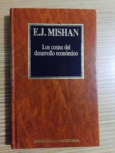los costes del desarrollo económico - ezra j. mishan - orbis