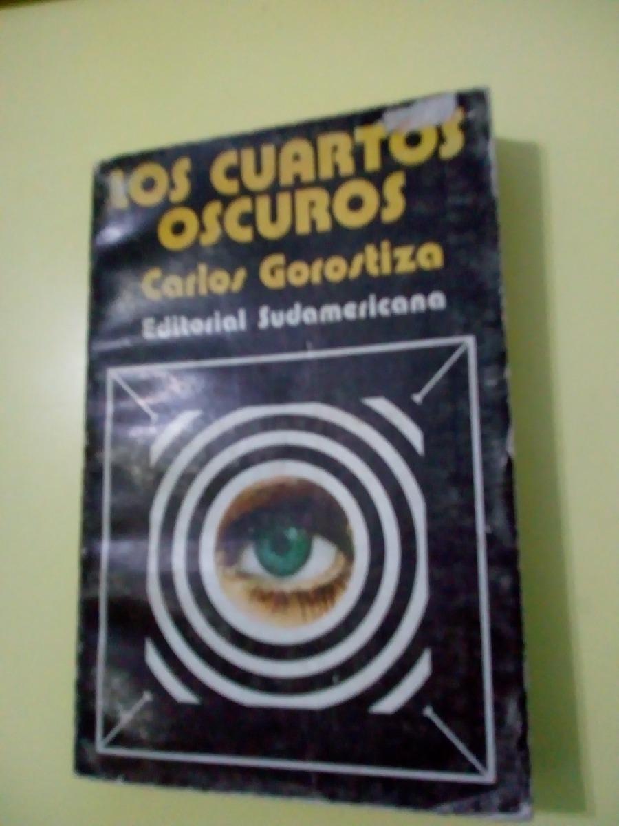 Los Cuartos Oscuros Carlos Gorostiza 1era Edición - $ 250,00 en ...