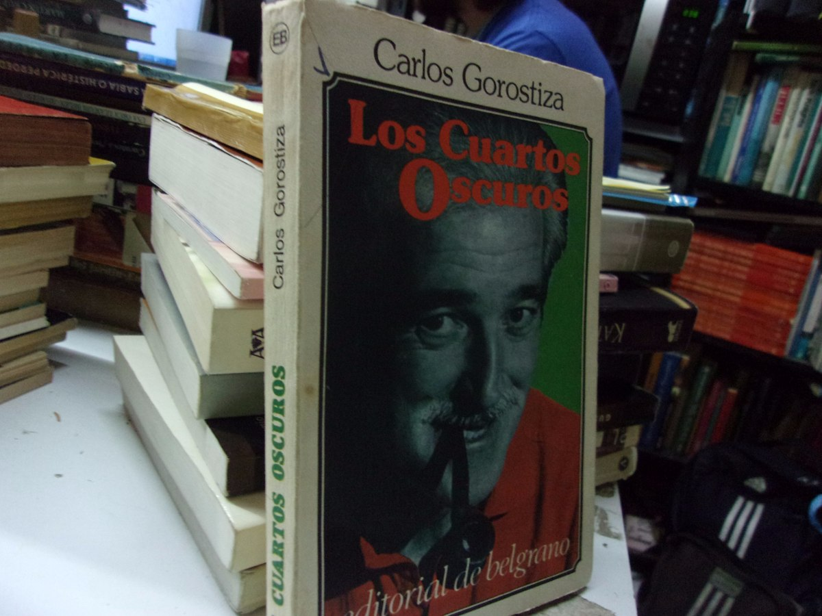 Los Cuartos Oscuros Carlos Gorostiza - $ 100,00 en Mercado Libre