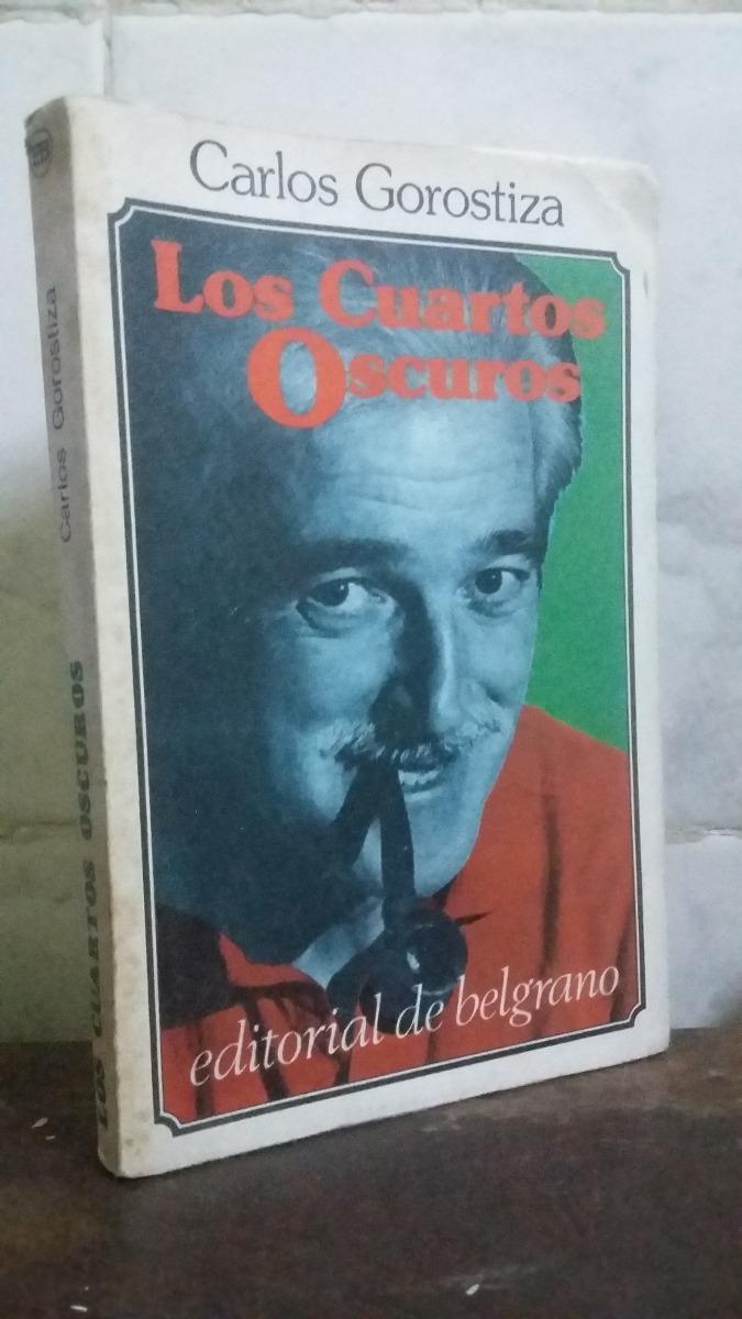 Los Cuartos Oscuros - Carlos Gorostiza - $ 90,00 en Mercado Libre