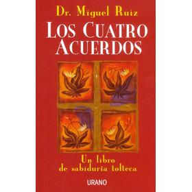 Los Cuatro Acuerdos: Un Libro De Sabiduría Tolteca