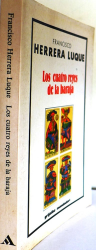 los cuatro reyes de la baraja francisco herrera luque