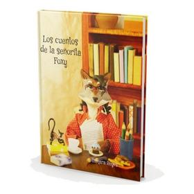 Los Cuentos De La Srta Foxy - Libro Infantil