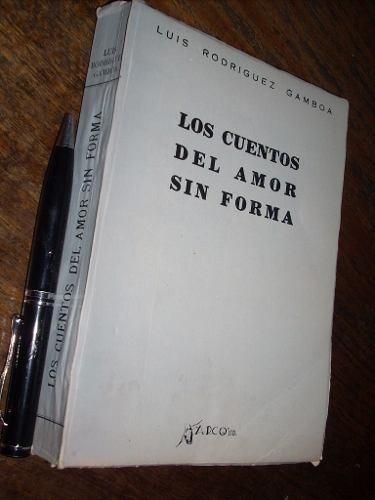 los cuentos del amor sin forma l rodriguez gamboa arco 1951