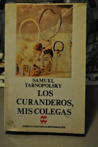 los curanderos, mis colegas samuel tarnopolsky